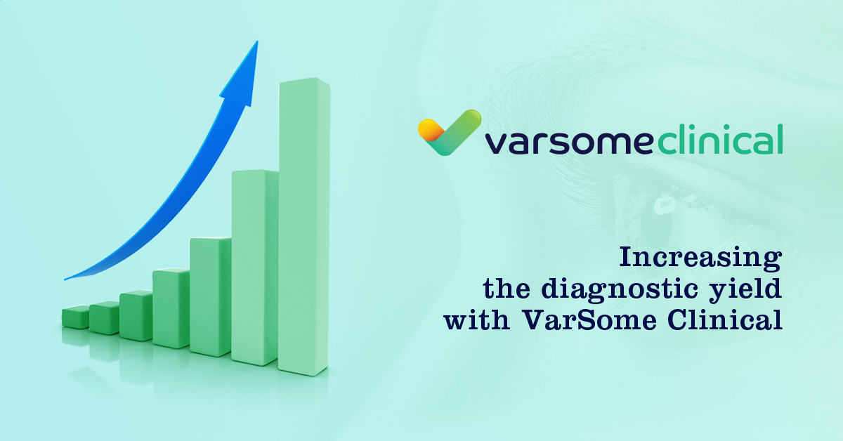 Increasing diagnostic yield with VarSome Clinical